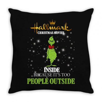 Hallmark Christmas Movies Inside Because It's Too People Outside For D Throw Pillow Designed By Sengul