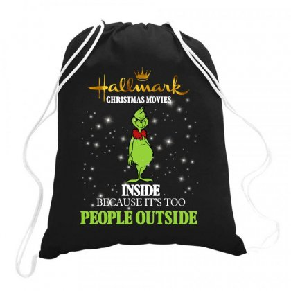 Hallmark Christmas Movies Inside Because It's Too People Outside For D Drawstring Bags Designed By Sengul