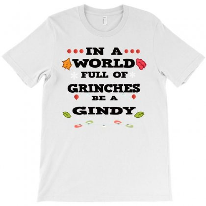 In A World Full Of Grinches T-shirt Designed By Alparslan