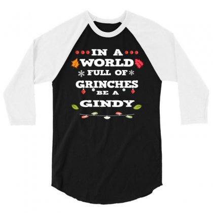 In A World Full Of Grinches 3/4 Sleeve Shirt Designed By Alparslan