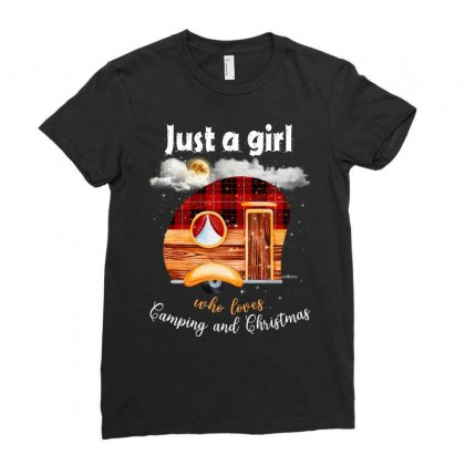 Just A Girl Who Loves Camping And Christmas Ladies Fitted T-shirt Designed By Sengul
