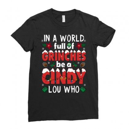 In A World Full Of Grinches Be A Cindy Lou Who For Dark Ladies Fitted T-shirt Designed By Sengul
