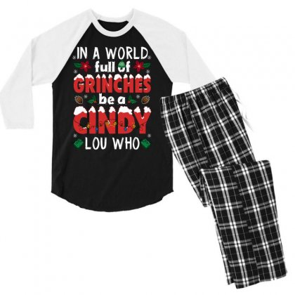 In A World Full Of Grinches Be A Cindy Lou Who For Dark Men's 3/4 Sleeve Pajama Set Designed By Sengul