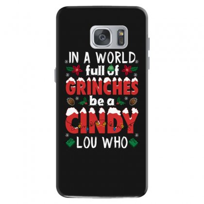 In A World Full Of Grinches Be A Cindy Lou Who For Dark Samsung Galaxy S7 Case Designed By Sengul