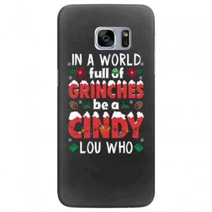 In A World Full Of Grinches Be A Cindy Lou Who For Dark Samsung Galaxy S7 Edge Case Designed By Sengul