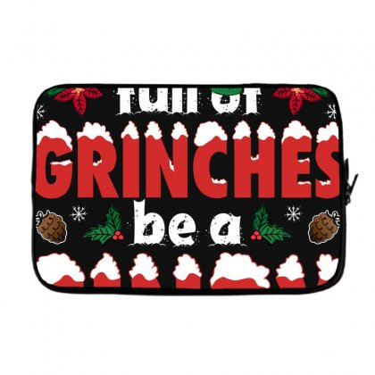 In A World Full Of Grinches Be A Cindy Lou Who For Dark Laptop Sleeve Designed By Sengul
