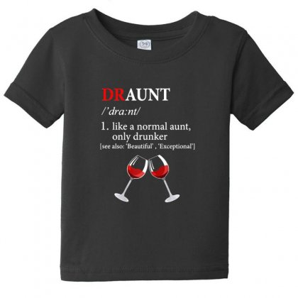 Draunt Drunk Aunt Funny Dictionary Wine Lover Baby Tee Designed By Sr88