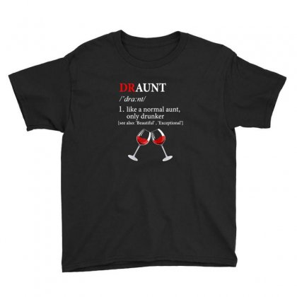 Draunt Drunk Aunt Funny Dictionary Wine Lover Youth Tee Designed By Sr88