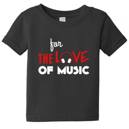 For The Love Of Music Baby Tee Designed By Sr88