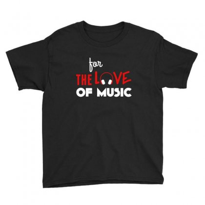 For The Love Of Music Youth Tee Designed By Sr88