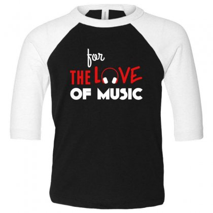 For The Love Of Music Toddler 3/4 Sleeve Tee Designed By Sr88