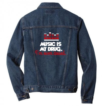 Music Is My Drug I'm Over Dosed Men Denim Jacket Designed By Sr88