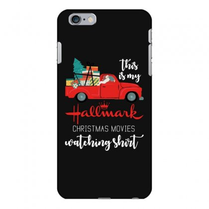 This Is My Hallmark Christmas Movies Watching Iphone 6 Plus/6s Plus Case Designed By Mirazjason