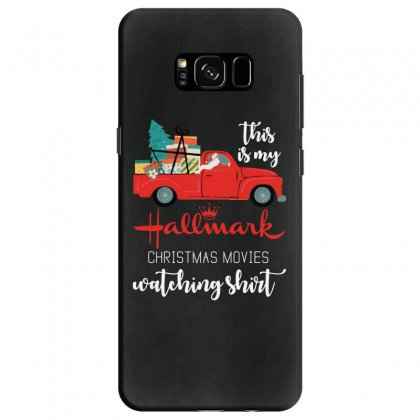 This Is My Hallmark Christmas Movies Watching Samsung Galaxy S8 Case Designed By Mirazjason