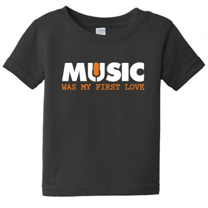 Music Was My First Love Baby Tee Designed By Sr88