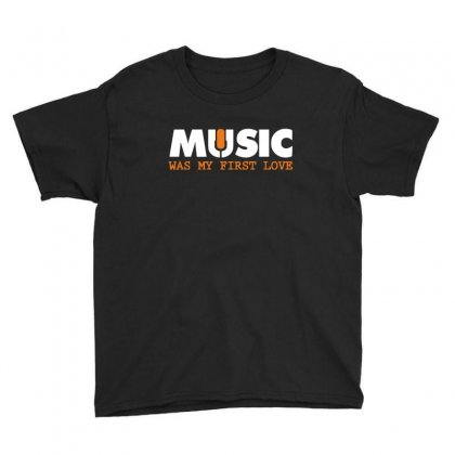 Music Was My First Love Youth Tee Designed By Sr88