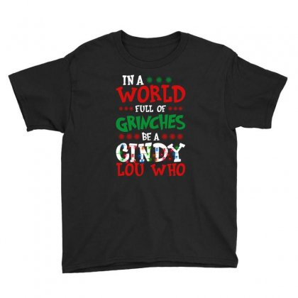 In A World Full Of Grinches Be A Cindy Lou Who For Dark Youth Tee Designed By Gurkan