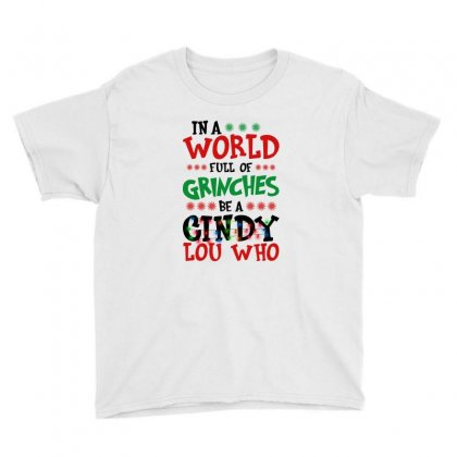 In A World Full Of Grinches Be A Cindy Lou Who For Light Youth Tee Designed By Gurkan