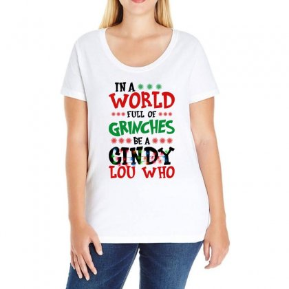 In A World Full Of Grinches Be A Cindy Lou Who For Light Ladies Curvy T-shirt Designed By Gurkan