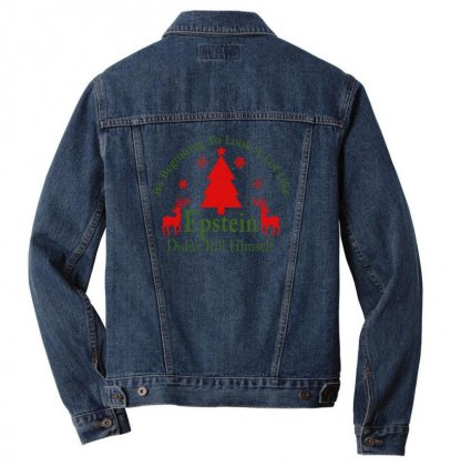 It's Beginning To Look A Lot Like Epstein Didn't Kill Himself Christma Men Denim Jacket Designed By Gurkan