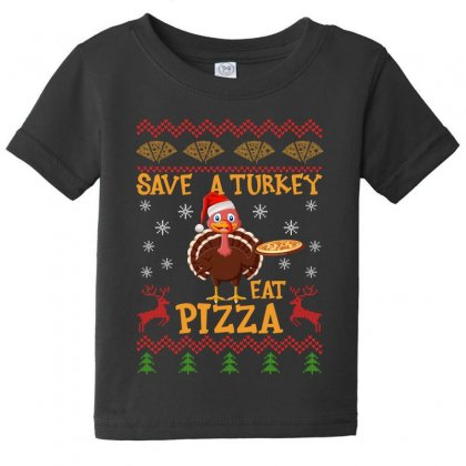 Save A Turkey Eat Pizza Christmas Baby Tee Designed By Gurkan