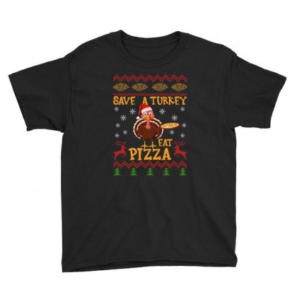 Save A Turkey Eat Pizza Christmas Youth Tee Designed By Gurkan