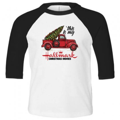 This Is My Hallmark Christmas Movies Toddler 3/4 Sleeve Tee Designed By Gurkan