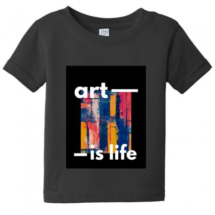 Art Is Life Baby Tee Designed By Axxl