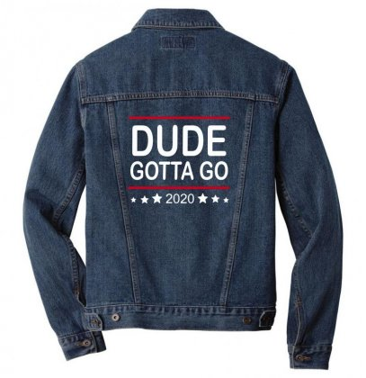 Dude Gotta Go Men Denim Jacket Designed By Ziroo
