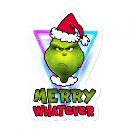 Merry Whatever Grinch Funny Christmas Sticker Designed By Meganphoebe