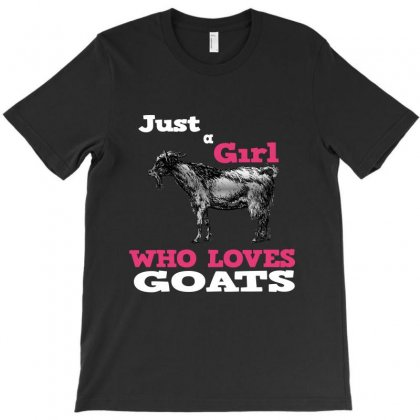 Just A Girl Who Loves Goats T-shirt Designed By Alparslan