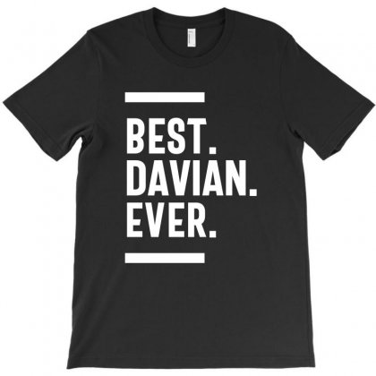 Best Davian Ever Funny Gifts Name T-shirt Designed By Cidolopez