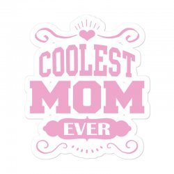 Coolest Mom Ever Sticker Designed By Tshiart