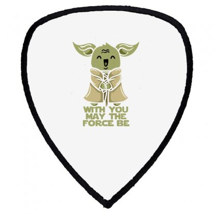 With You May The Force Be Shield S Patch Designed By Dameart