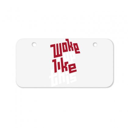 Woke Up Like This Bicycle License Plate Designed By Dameart
