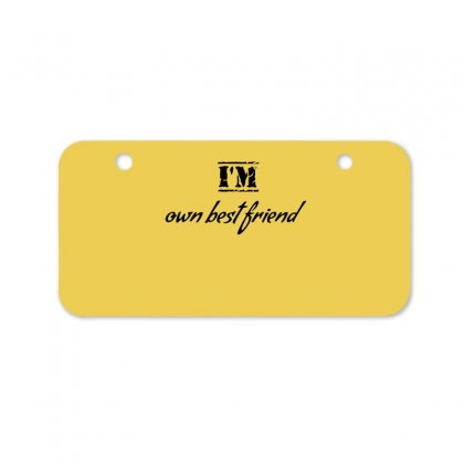 I Am Own Best Friend Bicycle License Plate Designed By Cuser2428