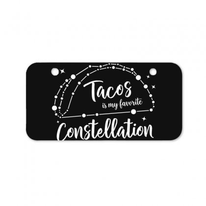 Tacos Is My Favorite Constellation Bicycle License Plate Designed By Honeysuckle
