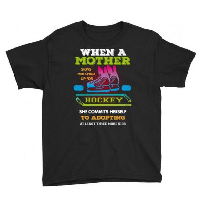 When A Mother Signs Her Child Up For Hockey Youth Tee Designed By Wizarts