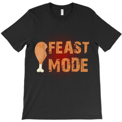 Feast Mode T-shirt Designed By Wizarts