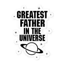 Greatest Father In The Universe Sticker Designed By Tshiart