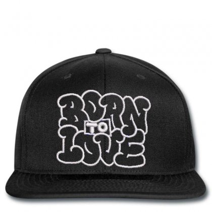 Born To Love Embroidered Snapback Designed By Madhatter
