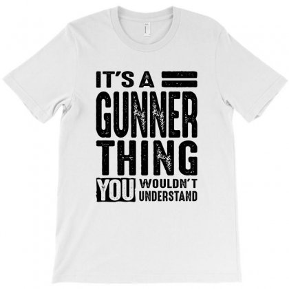 It's A Gunner Thing Funny Gifts Name T-shirt Designed By Cidolopez