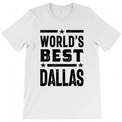 World's Best Dallas Gift Ideas Men's Name T-shirt Designed By Cidolopez