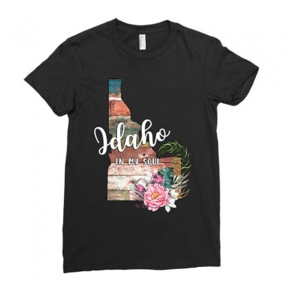 Idaho In My Soul For Ladies Fitted T-shirt Designed By Honeysuckle