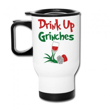 Drink Up Grinches Travel Mug Designed By Omer Acar