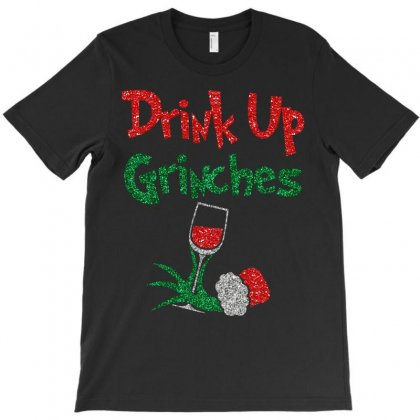 Drink Up Grinches T-shirt Designed By Omer Acar