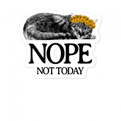 Nope Not Today Sticker Designed By Omer Acar