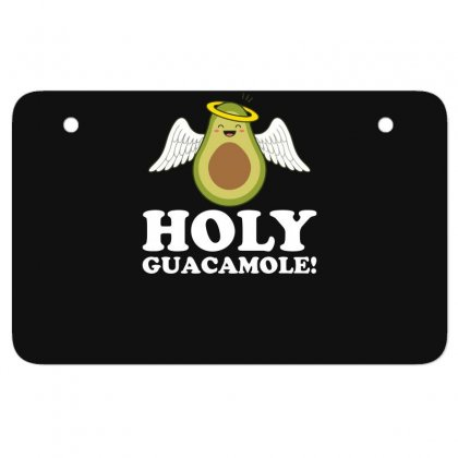 Holly Guacamole Funny Atv License Plate Designed By Erryshop