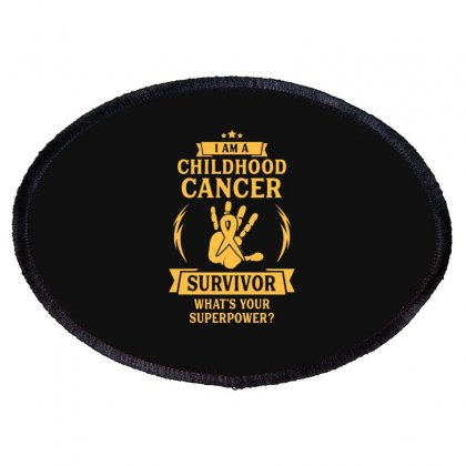 I Am A Childhood Cancer Survivor  What's Your Superpower Oval Patch Designed By Erryshop