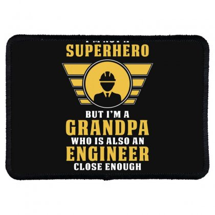I'm Not A Superhero But I'm A Grandpa Who Is Also An Engineer Rectangle Patch Designed By Erryshop
